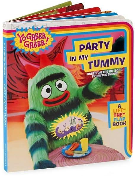 Yo Gabba Gabba and Party in My Tummy