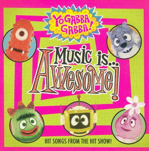 Popular Yo Gabba Gabba Songs