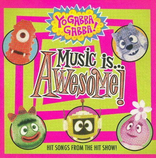 Popular Yo Gabba Gabba Songs
